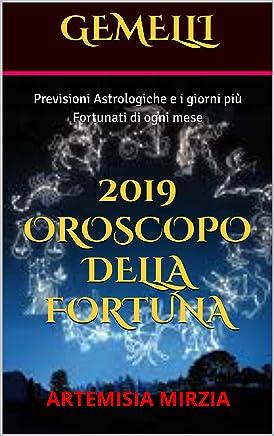 GEMELLI 2019 Oroscopo della Fortuna: Previsioni Astrologiche e i giorni più Fortunati di ogni mese