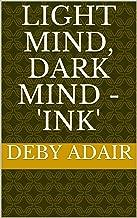 Light Mind, Dark Mind - 'INK'