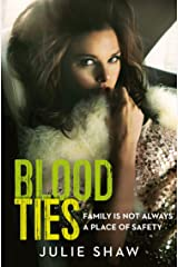 Blood Ties: Family is not always a place of safety (Tales of the Notorious Hudson Family Book 4) Kindle Edition