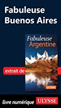 Fabuleuse Buenos Aires (French Edition)