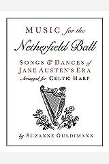 Music for the Netherfield Ball: Songs and Dances of Jane Austen's Era Arranged for Celtic Harp Paperback