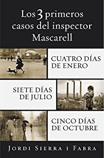 Los 3 primeros casos del inspector Mascarell: Cuatro días de enero   Siete días de julio   Cinco días de octubre (Spanish Edition)