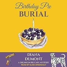 Birthday Pie Burial: Drunken Pie Cafe Cozy Mystery Series, Book 2