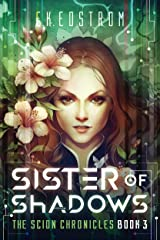 Sister of Shadows (The Scion Chronicles Book 3) Kindle Edition