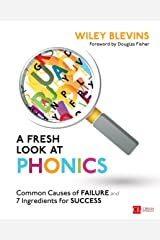 A Fresh Look at Phonics, Grades K-2: Common Causes of Failure and 7 Ingredients for Success (Corwin Literacy) Kindle Edition