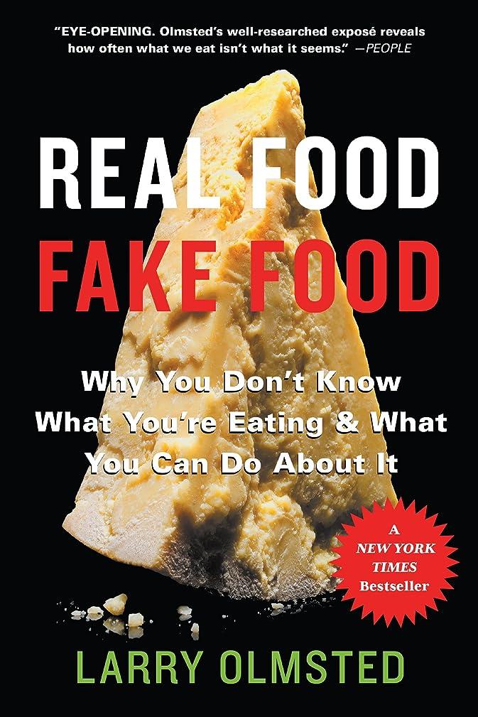 気づくなる決してバルクReal Food/Fake Food: Why You Don't Know What You're Eating and What You Can Do About It (English Edition)
