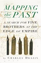 Mapping the Past: A Search for Five Brothers at the Edge of Empire