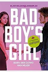 Quien ama último, ama mejor (Bad Boy's Girl 5) Versión Kindle