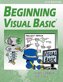 Beginning Visual Basic - 2019 Edition: A Step by Step Computer Programming Tutorial (English Edition)
