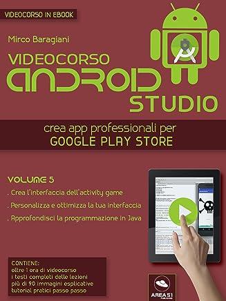 Android Studio Videocorso. Volume 5