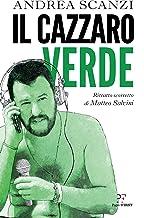 Scaricare Libri Il cazzaro verde. Ritratto scorretto di Matteo Salvini PDF