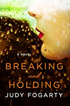 Breaking and Holding: A Novel