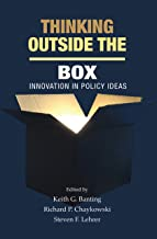 Thinking Outside the Box: Innovation in Policy Ideas (Queen s Policy Studies Series Book 186)