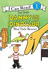 Danny and the Dinosaur Mind Their Manners (I Can Read Level 1) Kindle Edition