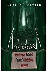 Aokigahara: The Truth Behind Japan's Suicide Forest Kindle Edition