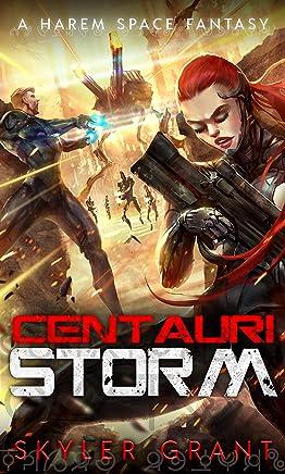 Centauri Storm: A Harem Space Fantasy (Centauri Bliss Book 5)