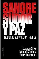 Sangre, sudor y paz: La Guardia Civil contra ETA (REALIDAD) (Spanish Edition) Format Kindle