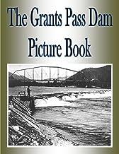 The Grants Pass Dam Picture Book