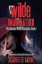 Wilde Imagination: The Amanda Wilde Chronicles: Book I
