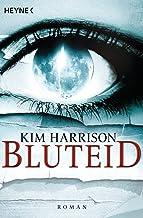 Bluteid: Die Rachel-Morgan-Serie 8 - Roman (Rachel Morgan Serie) (German Edition)