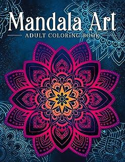 Mandala Art: Adult Coloring Book, Stress Relieving Mandala Art Designs, Relaxation Coloring Pages