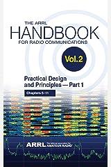 The ARRL Handbook for Radio Communications; Volume 2: Practical Design & Principles PART 1 Kindle Edition