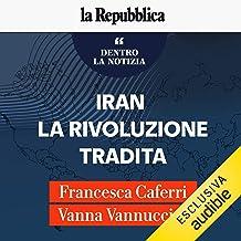 Iran, la rivoluzione tradita: Dentro la notizia 25