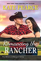 Romancing the Rancher (The Millers of Morgan Valley Book 6) Kindle Edition