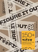 Figure it Out!:Designer Toys and Their Makers