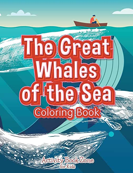 The Great Whales of the Sea Coloring Book