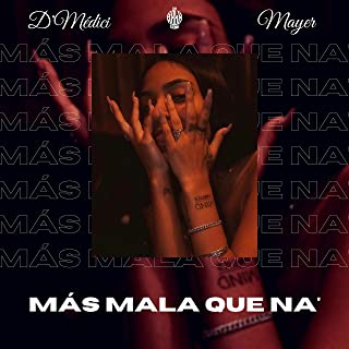 Más Mala Que Na' (feat. Mayer) [Explicit]
