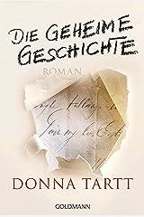 Die geheime Geschichte: Roman (German Edition) Kindle Edition