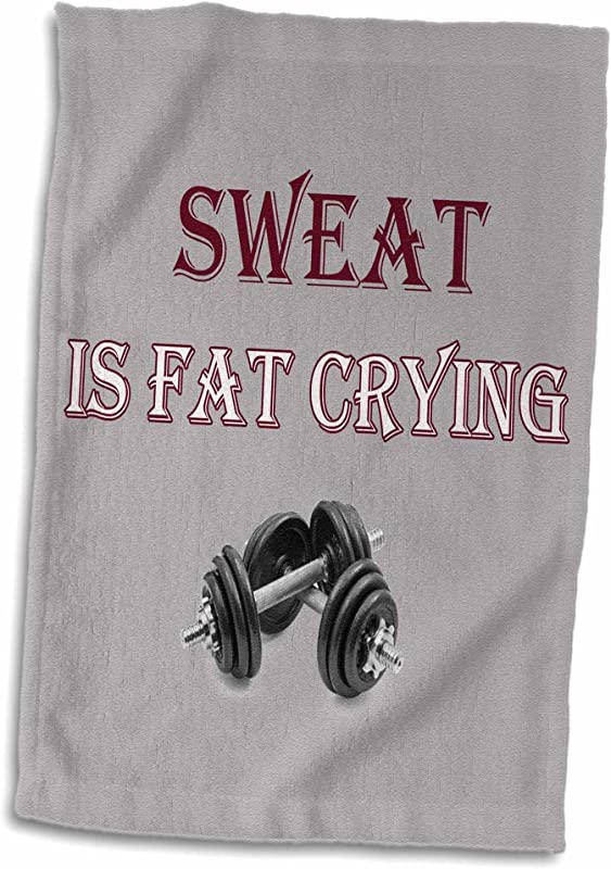 3D Rose Sweat Is Fat Crying Gym Workout Sport Popular Saying TWL 214161 1 Towel 15 X 22