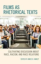Films as Rhetorical Texts: Cultivating Discussion about Race, Racism, and Race Relations