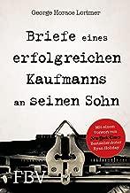 Briefe eines erfolgreichen Kaufmanns an seinen Sohn (German Edition)