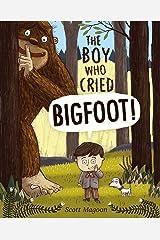 Boy Who Cried Bigfoot! Kindle Edition