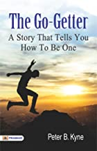 The Go-Getter A Story That Tells You How to be One (Best Motivational Books for Personal Development (Design Your Life))