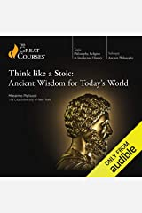 Think like a Stoic: Ancient Wisdom for Today's World Audible Audiobook