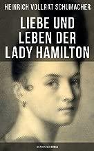 Liebe und Leben der Lady Hamilton (Historischer Roman) (German Edition)