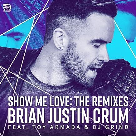 Amazon com: Brian Justin Crum - Show Me Love: Digital Music
