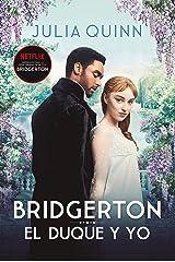 El duque y yo (Bridgerton 1) Versión Kindle