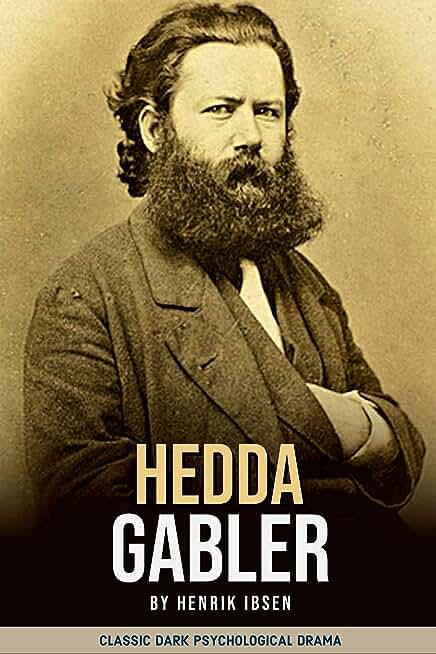 Hedda Gabler by Henrik Ibsen: Classic Dark Psychological Drama (Annotated) (English Edition)