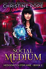 Social Medium: A Witchy Paranormal Cozy Mystery (Hedgewitch for Hire Book 2) Kindle Edition