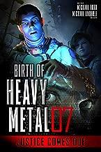 Justice Comes Due (Birth Of Heavy Metal Book 7)