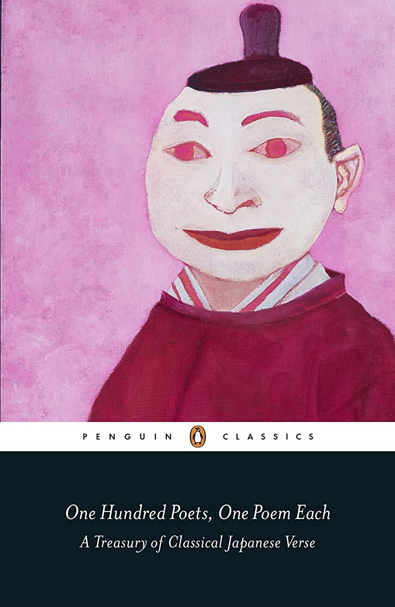 運営黙戦いOne Hundred Poets, One Poem Each: A Treasury of Classical Japanese Verse (Penguin Classics) (English Edition)