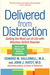 Delivered from Distraction: Getting the Most out of Life with Attention Deficit Disorder Kindle Edition