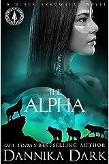The Alpha (Black Arrowhead Series Book 2) Kindle Edition