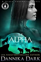 The Alpha (Black Arrowhead Series Book 2)
