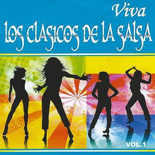 Viva los Clasicos de la Salsa, Vol. 1