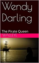 Wendy Darling: The Pirate Queen